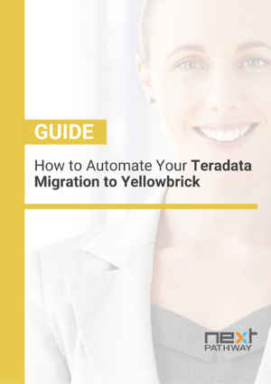 Next Pathway - [GUIDE] - How to Automate Your Teradata Migration