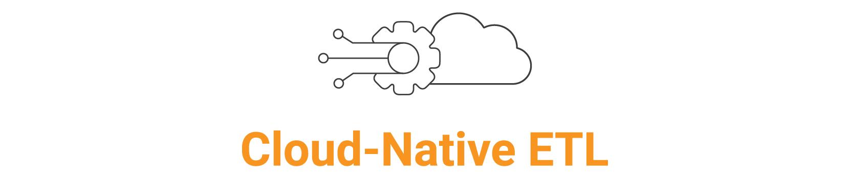Cloud-Native ETL  + ICON copy 2 (1)