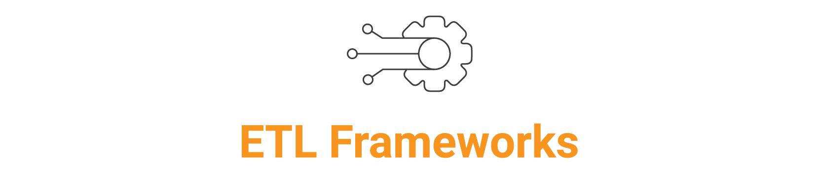 ETL Frameworks  + ICON copy 2 (1)-1