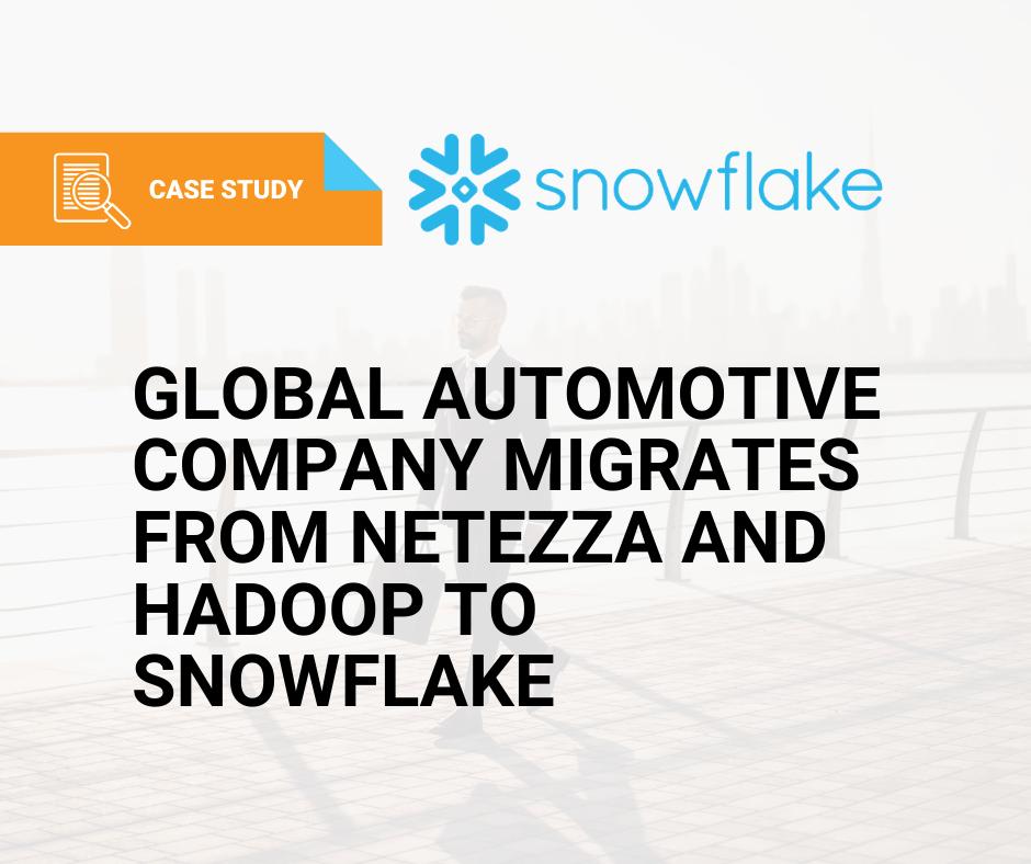 Global Automotive Company Migrates to Snowflake T