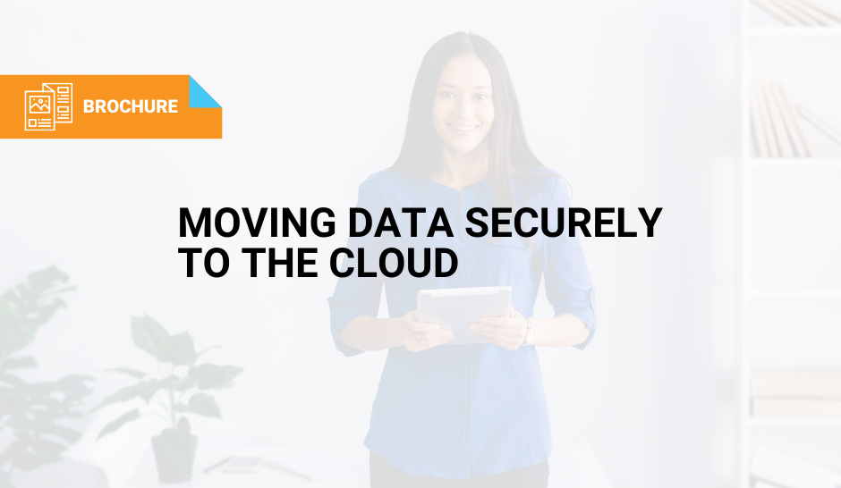 Moving Data Securely to the Cloud